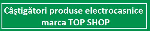 castigatori-electrocasnice-top-shop
